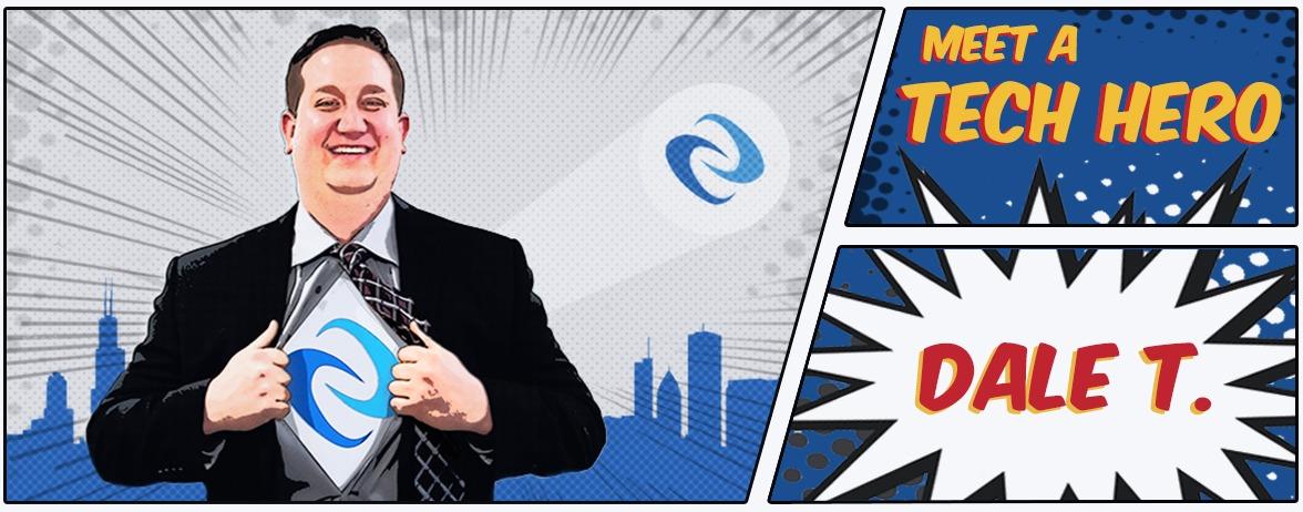 Meet A Tech Hero: Dale T.