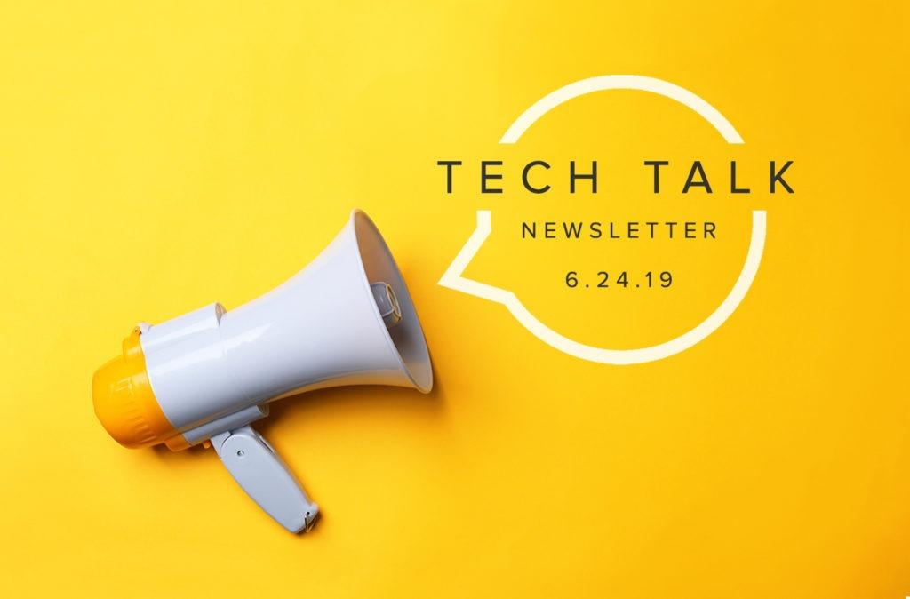 EMPIST Tech Talk Weekly Newsletter: Monday, June 24, 2019