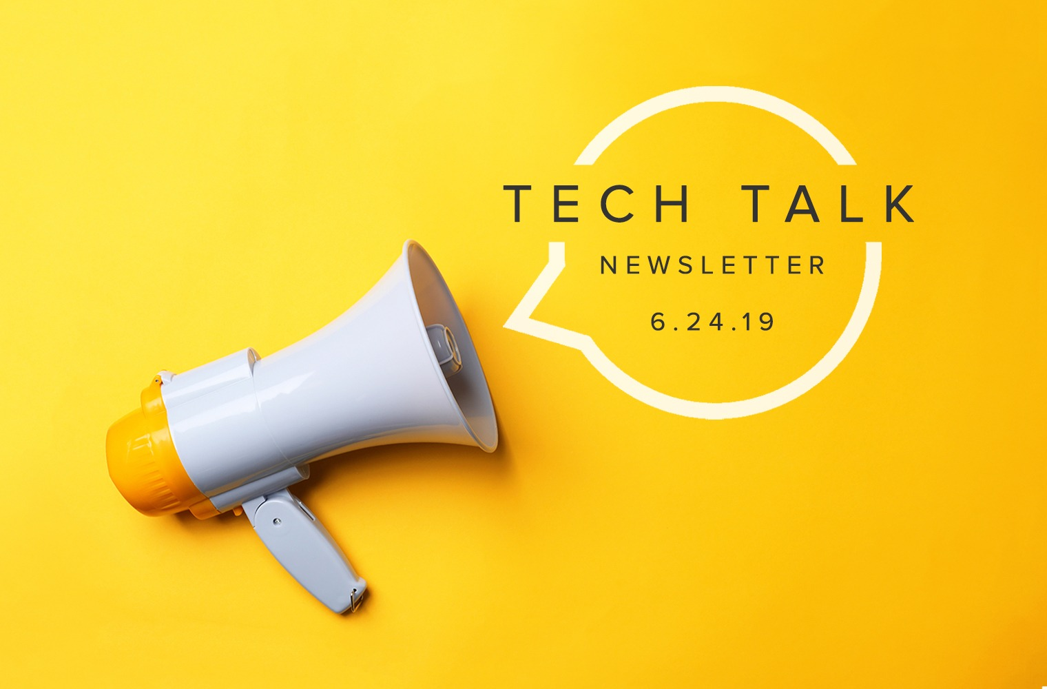 EMPIST Tech Talk Weekly Newsletter: Monday, June 24, 2019