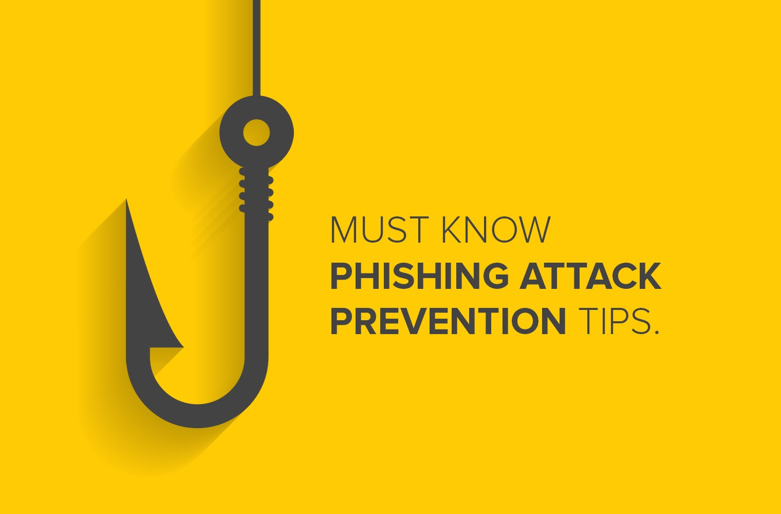 Must Know Phishing Attack Prevention Tips