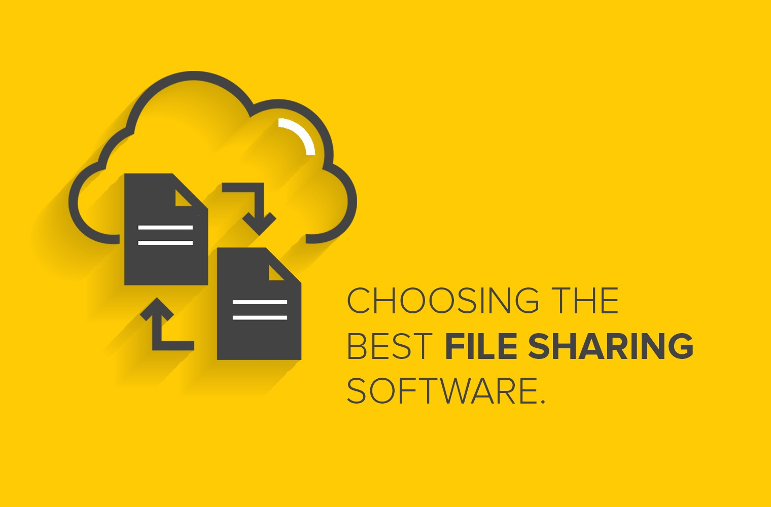 Choosing the Best File Sharing Software