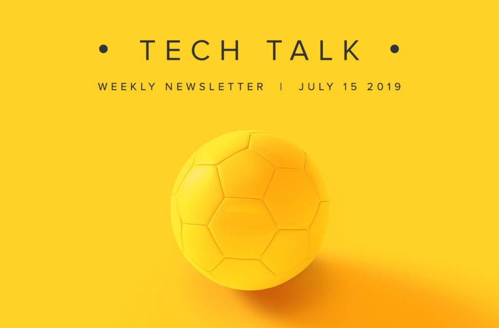 EMPIST Tech Talk Weekly Newsletter: Monday, July 15, 2019