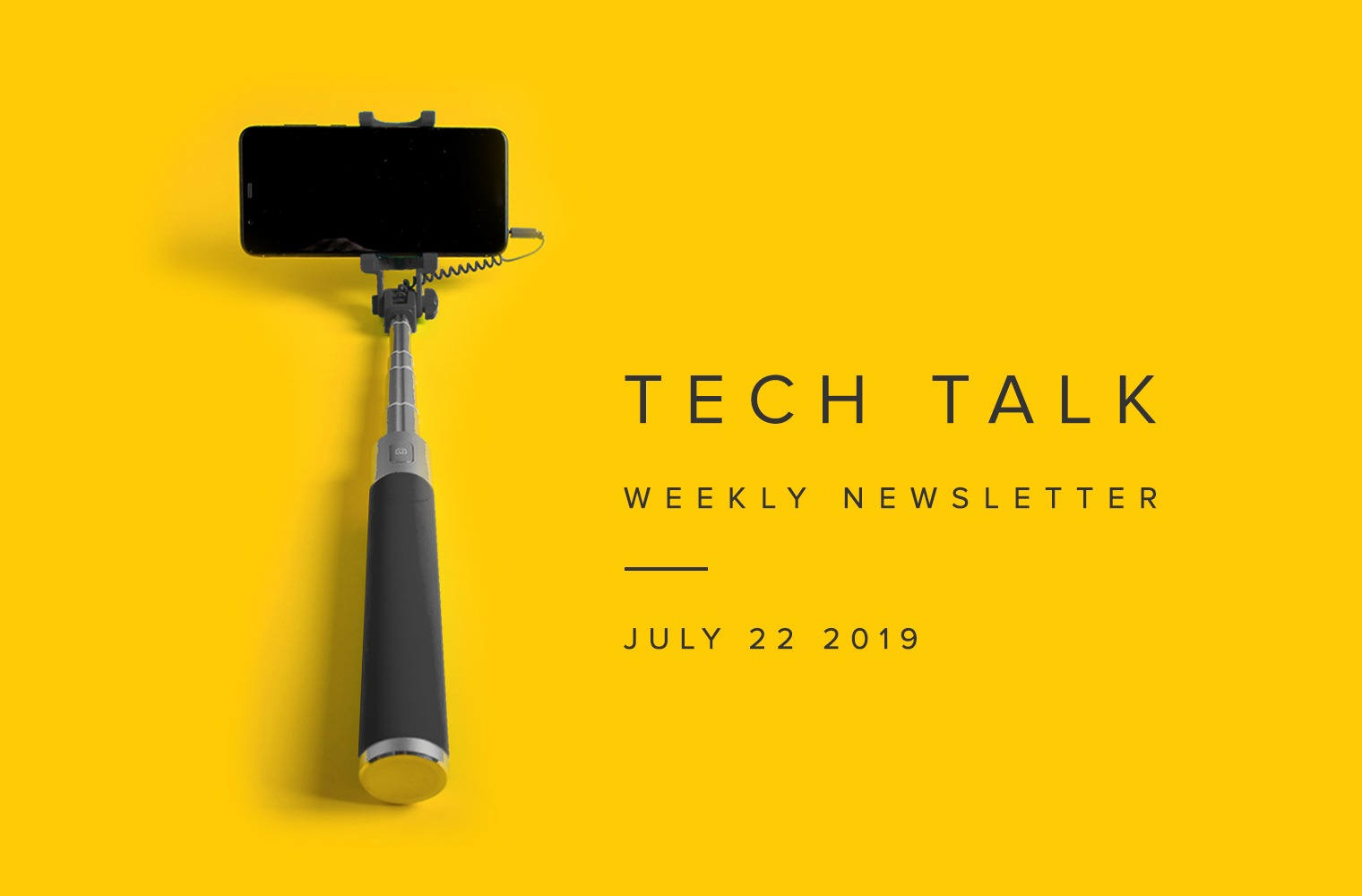 EMPIST Tech Talk Weekly Newsletter: Monday, July 22, 2019