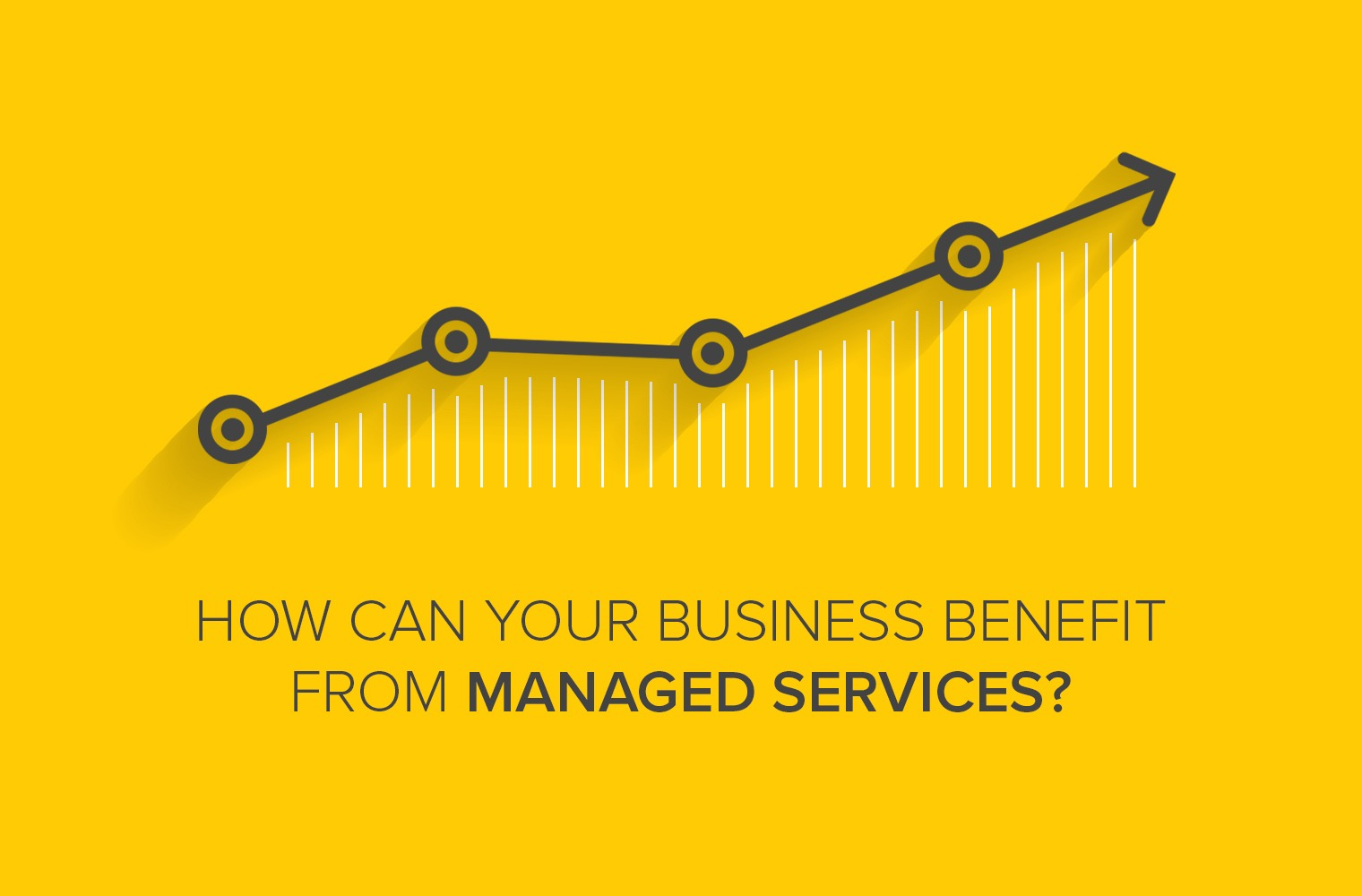 How Can Your Business Benefit From Managed Services?