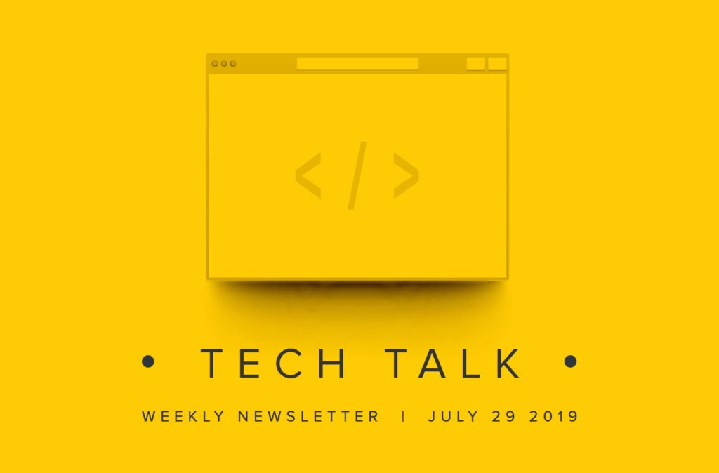 EMPIST Tech Talk Weekly Newsletter: Monday, July 29, 2019