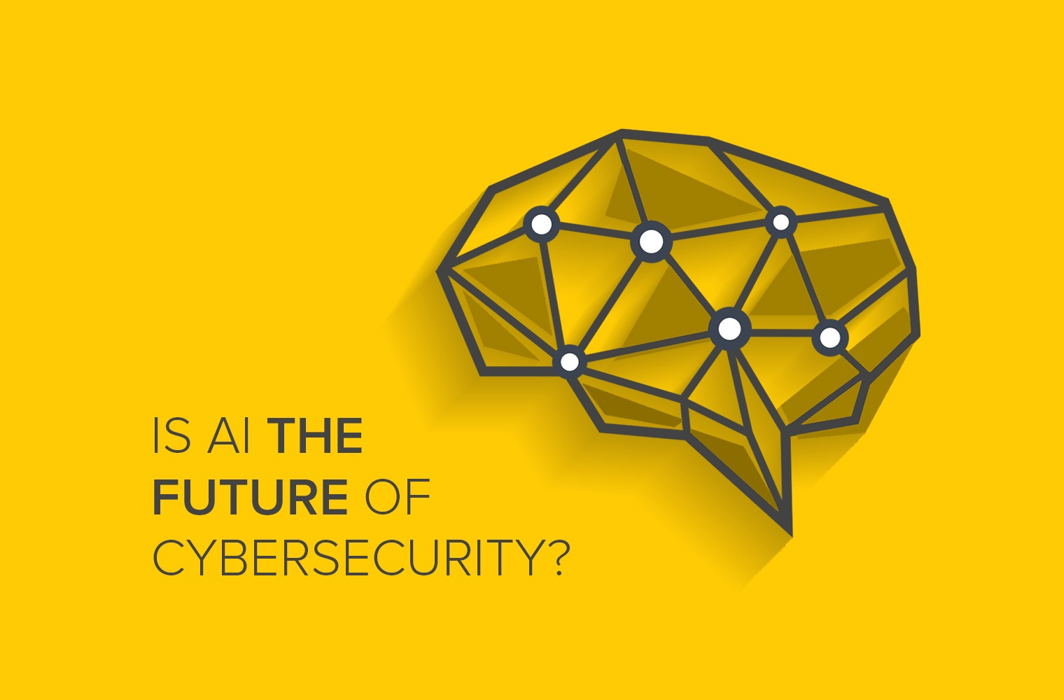 Is AI the Future of Cybersecurity?