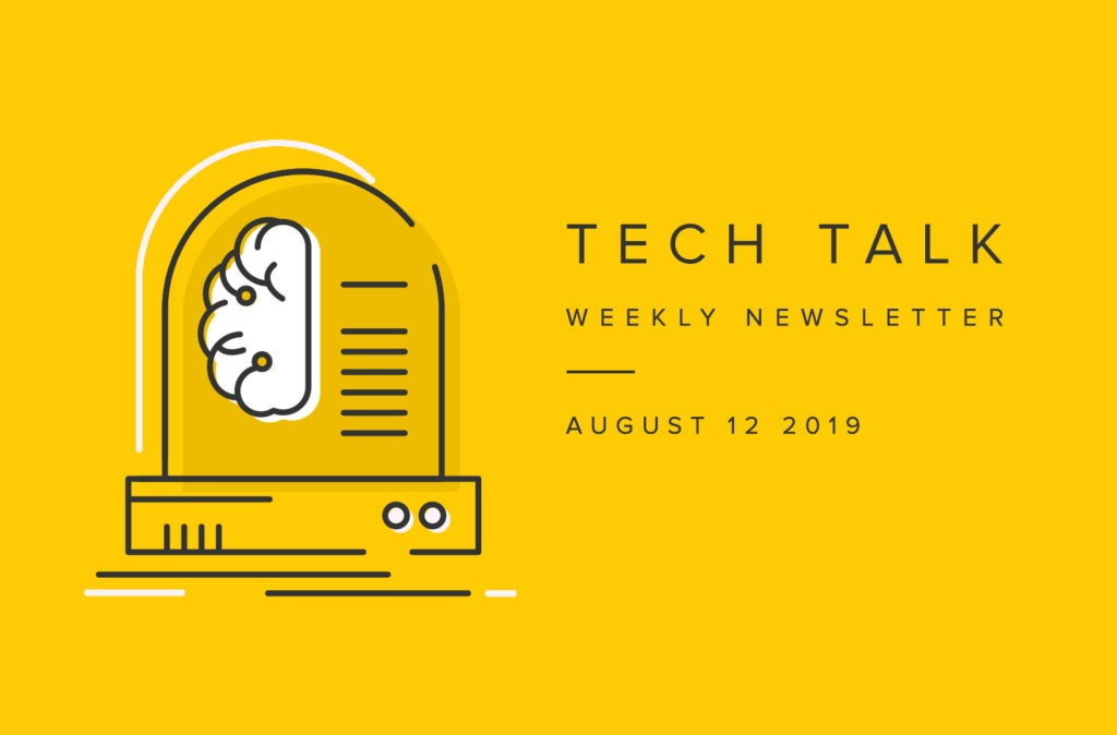 EMPIST Tech Talk Weekly Newsletter: Monday, August 12, 2019