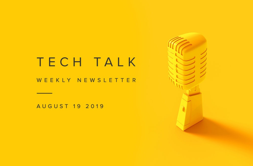 EMPIST Tech Talk Weekly Newsletter: Monday, August 19, 2019