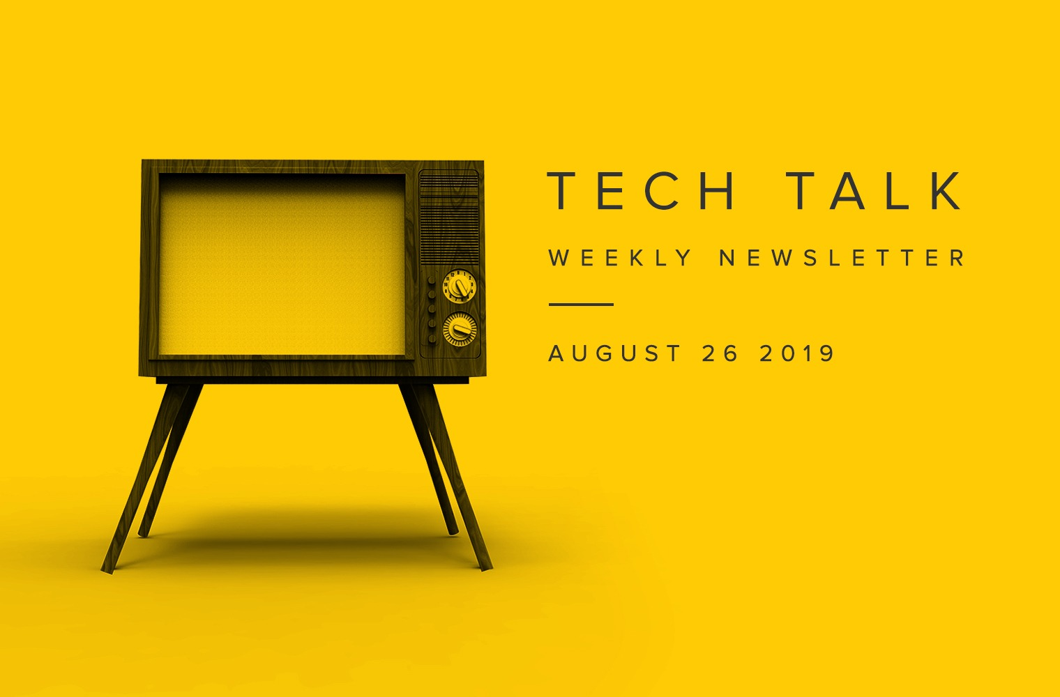 EMPIST Tech Talk Weekly Newsletter: Monday, August 26, 2019