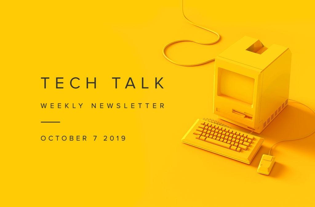 EMPIST Tech Talk Weekly Newsletter: Monday, October 7, 2019
