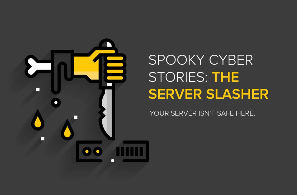 Spooky Cyber Stories: The Server Slasher