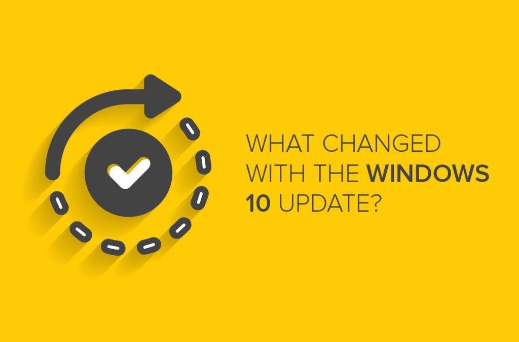 What Changed with the Windows 10 Update?