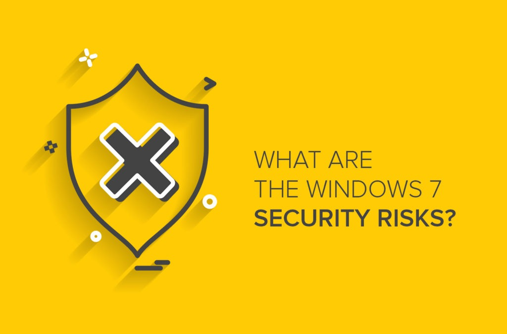 What Are the Windows 7 Security Risks?