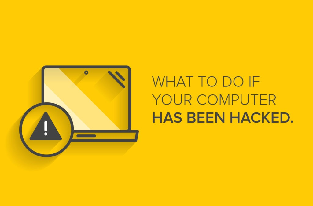 What to Do If Your Computer Has Been Hacked
