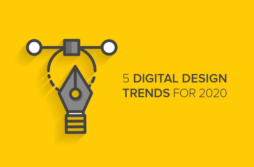5 Digital Design Trends for 2020