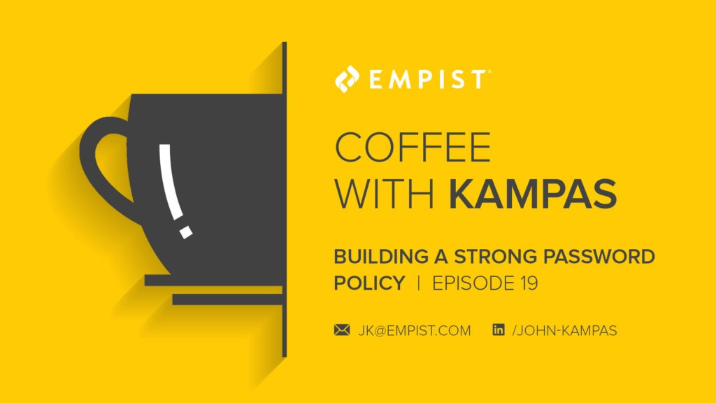 Coffee with Kampas – Episode 19: Building a Strong Password Policy