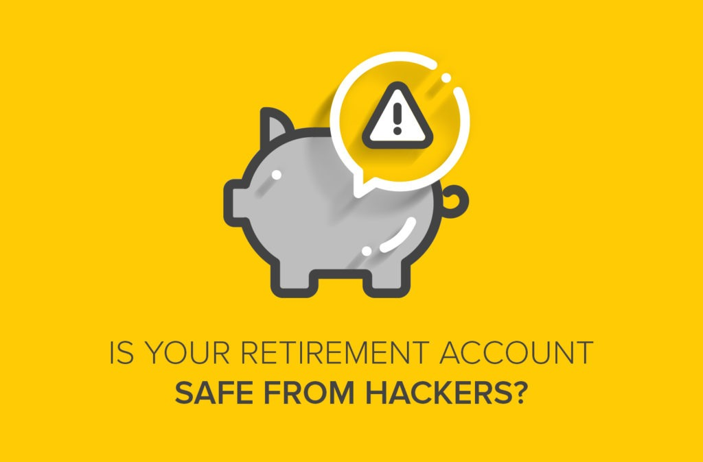 Is Your Retirement Account Safe from Hackers?