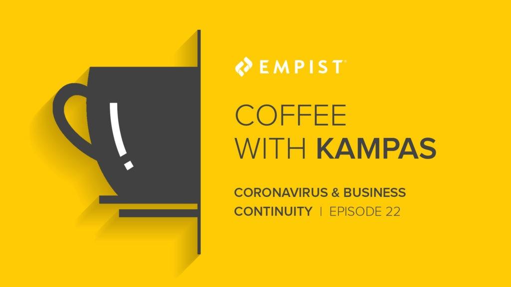 Coffee with Kampas – Episode 22: Coronavirus & Business Continuity