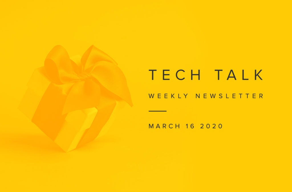 EMPIST Tech Talk Weekly Newsletter: Monday, March 16, 2020