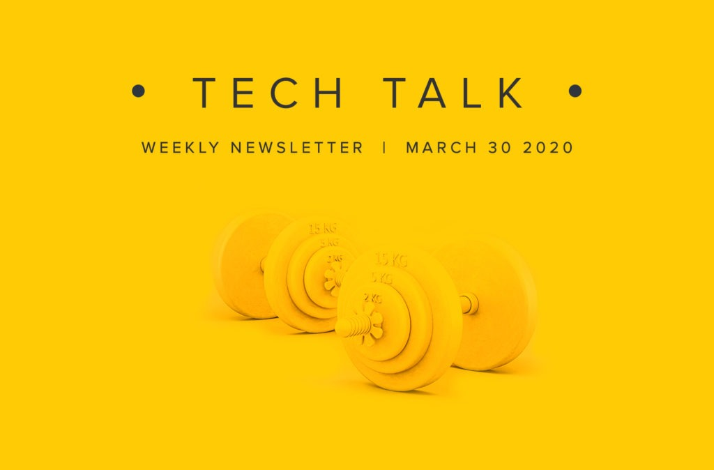 EMPIST Tech Talk Weekly Newsletter: Monday, March 30, 2020