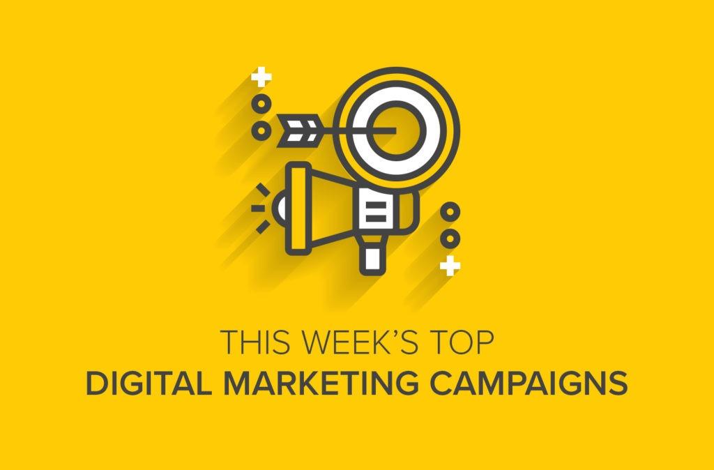 This Week's Top Digital Marketing Campaigns