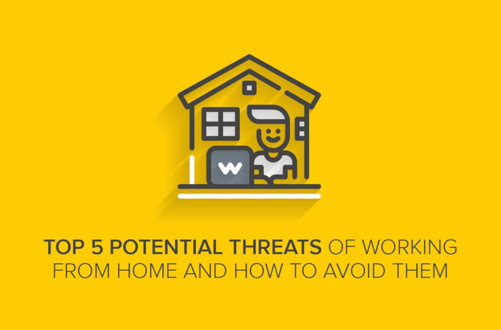 Top 5 Potential Threats of Working from Home and How to Avoid Them