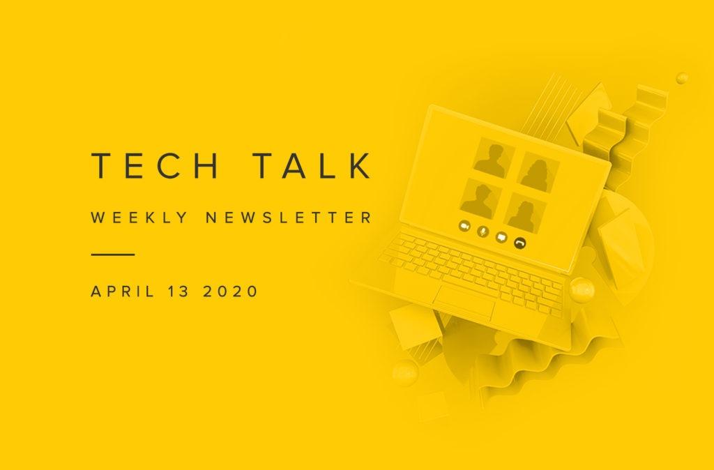 EMPIST Tech Talk Weekly Newsletter: Monday, April 13, 2020