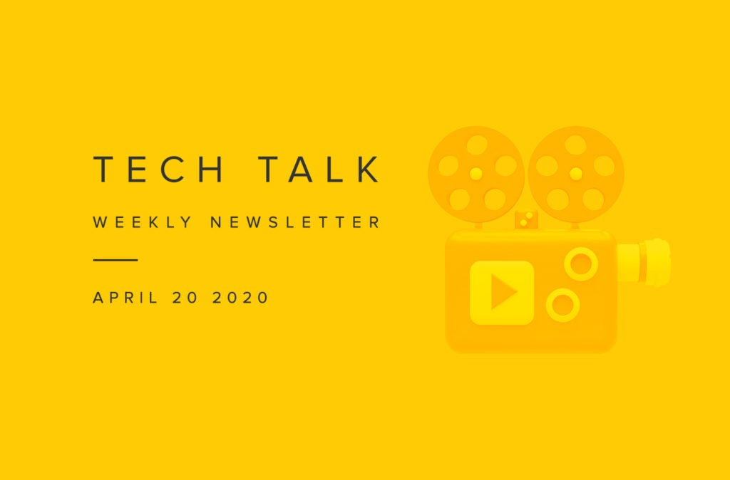 EMPIST Tech Talk Weekly Newsletter: Monday, April 20, 2020