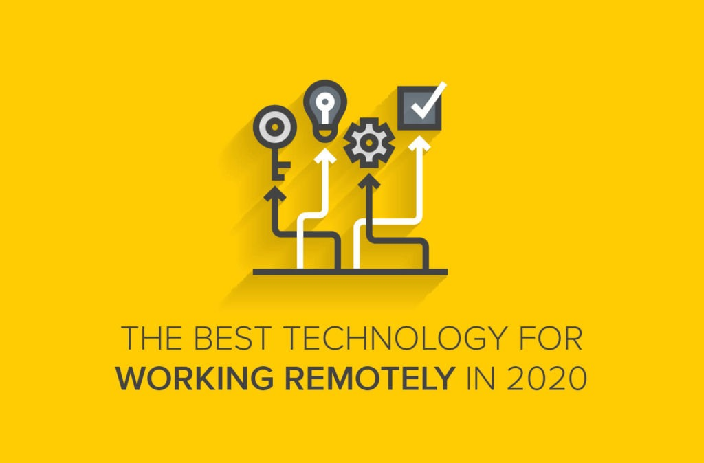 The Best Technology for Working Remotely in 2020