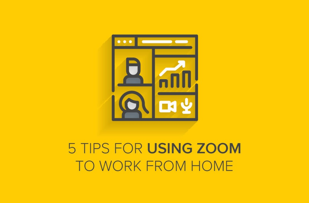 5 Tips for Using Zoom to Work from Home