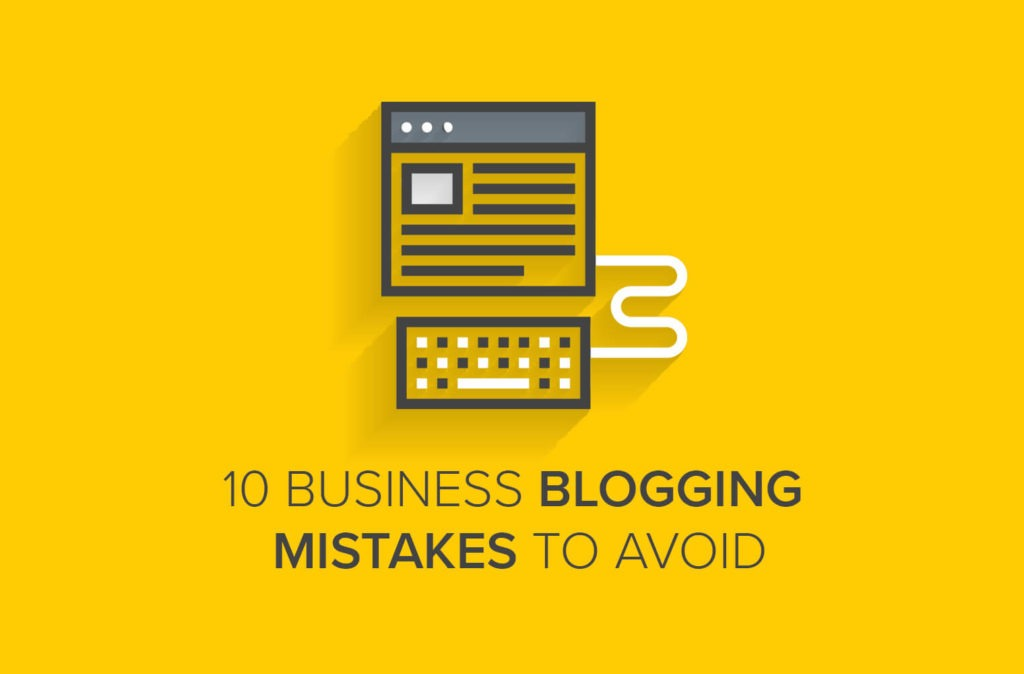 10 Business Blogging Mistakes to Avoid