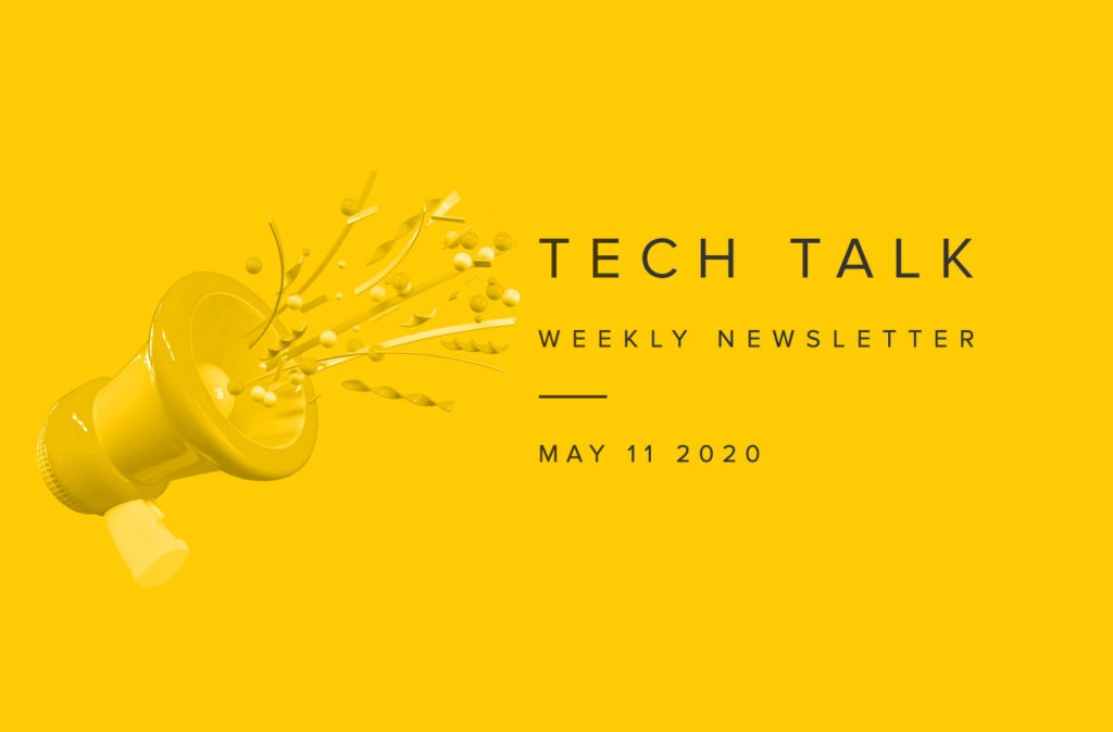 EMPIST Tech Talk Weekly Newsletter: Monday, May 11, 2020
