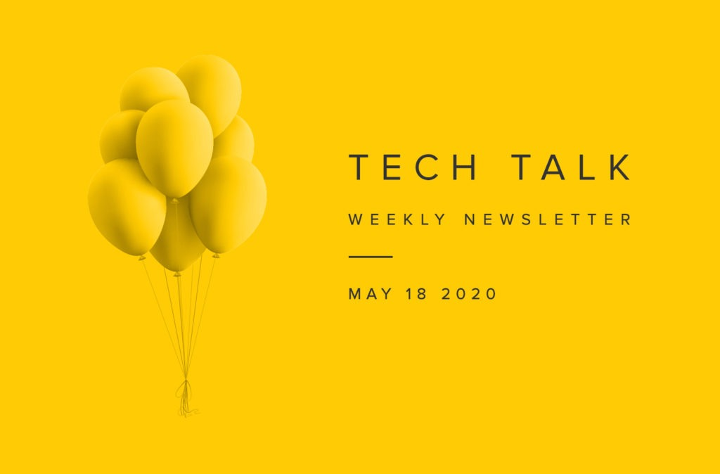 EMPIST Tech Talk Weekly Newsletter: Monday, May 18, 2020