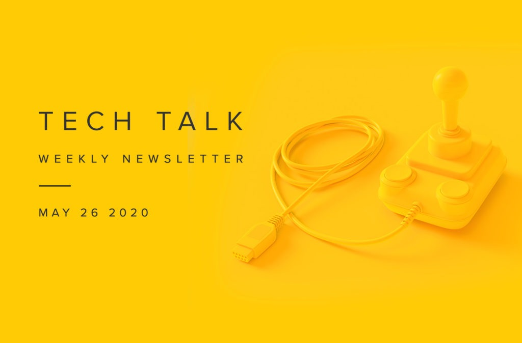 EMPIST Tech Talk Weekly Newsletter: Tuesday, May 26, 2020