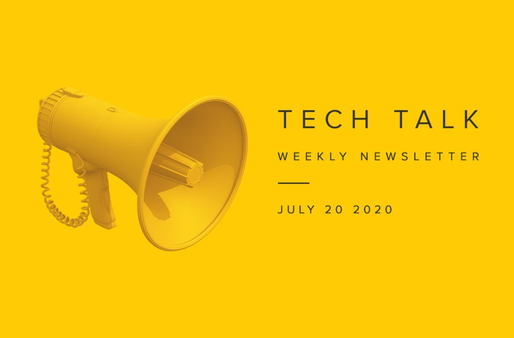 EMPIST Tech Talk Weekly Newsletter: Monday, July 20, 2020
