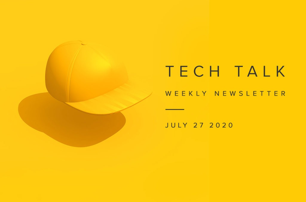EMPIST Tech Talk Weekly Newsletter: Monday, July 27, 2020