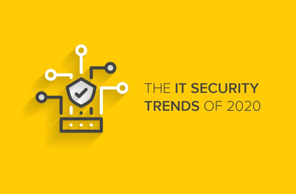 The IT Security Trends of 2020
