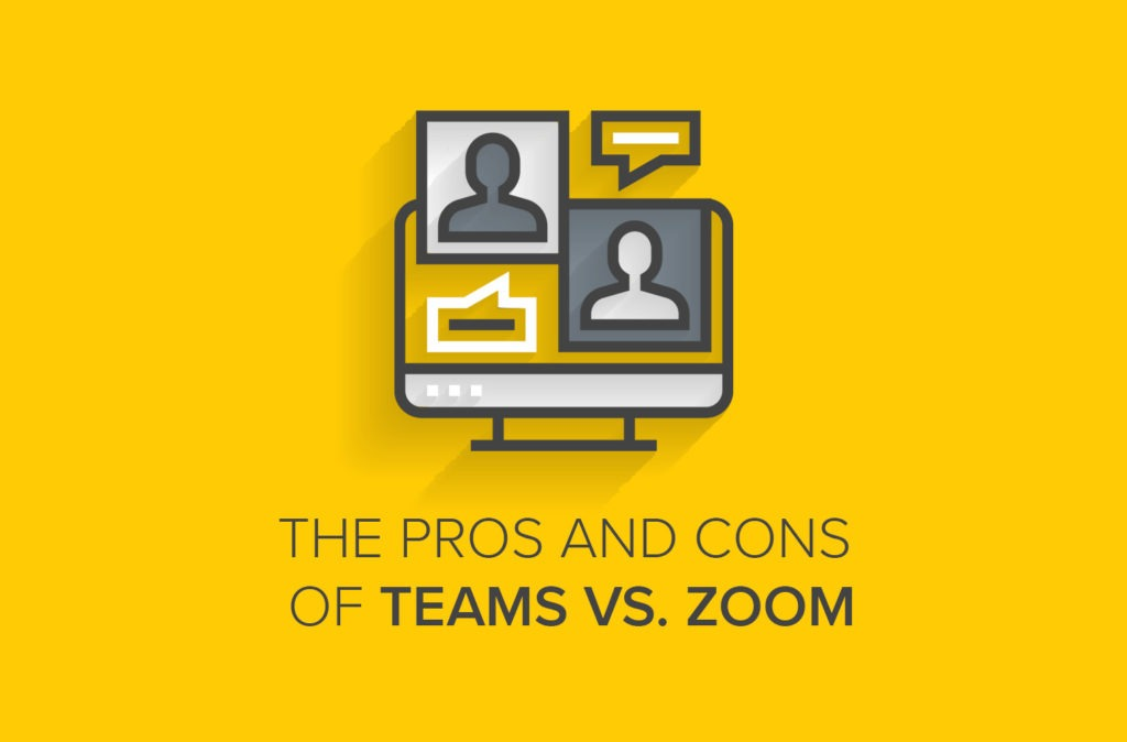 The Pros and Cons of Microsoft Teams vs. Zoom