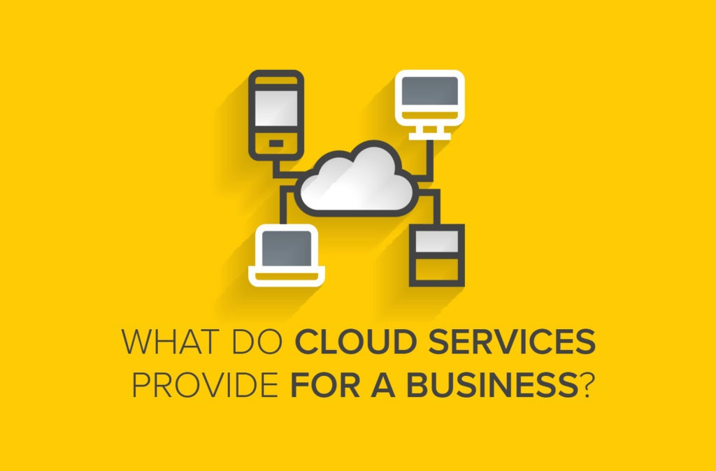 What Do Cloud Services Provide for a Business?