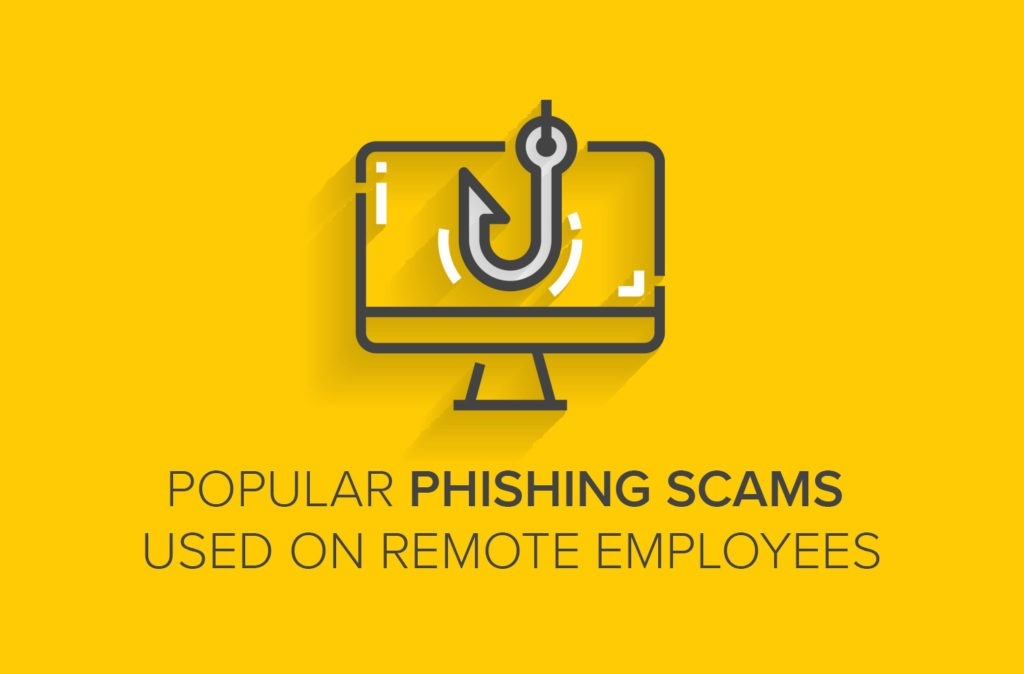 Popular Phishing Scams Used on Remote Employees