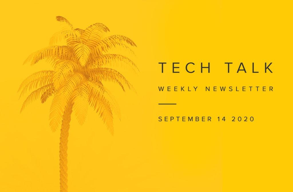 EMPIST Tech Talk Weekly Newsletter: Monday, September 14, 2020