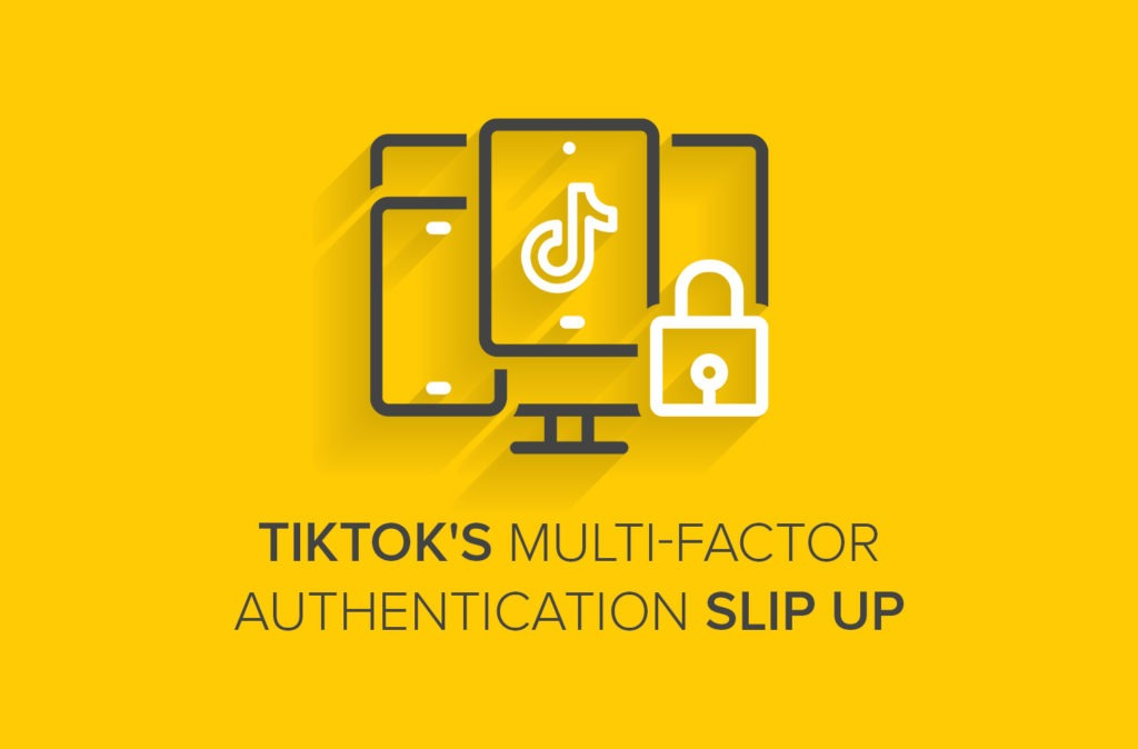TikTok's Multi-Factor Authentication Slip Up