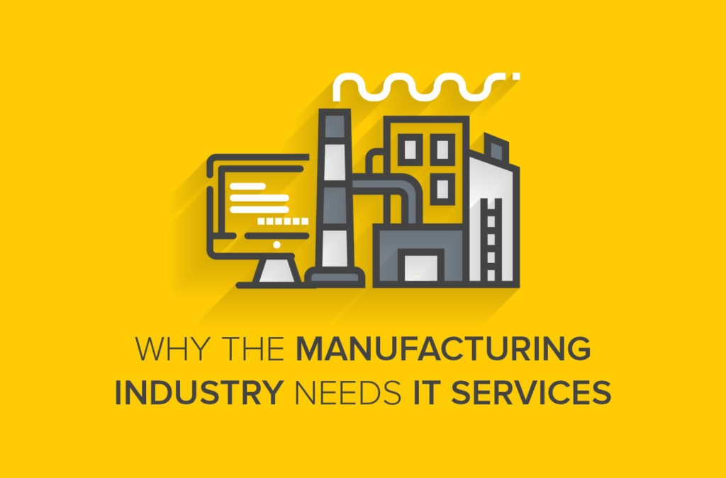 Why the Manufacturing Industry Needs IT Services