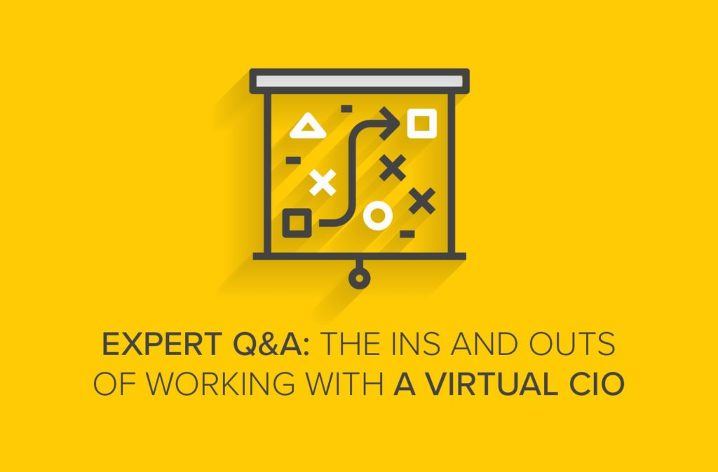 Expert Q&A: The Ins and Outs of Working with a Virtual CIO