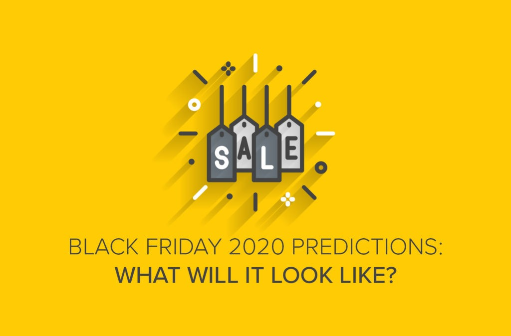 Black Friday 2020 Predictions: What Will It Look Like?