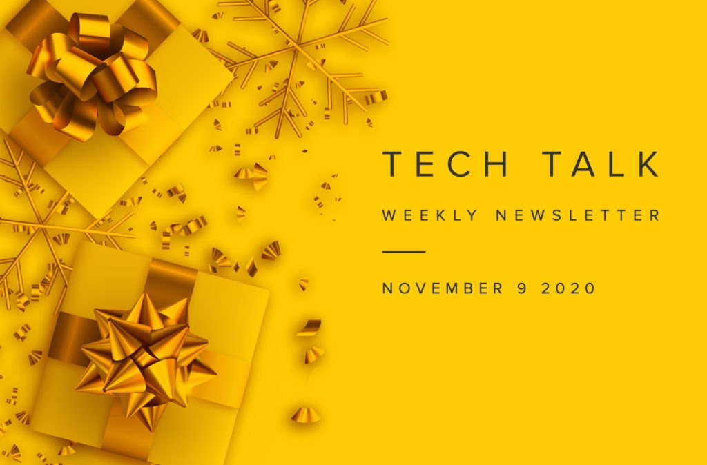 EMPIST Tech Talk Weekly Newsletter: Monday, November 9, 2020
