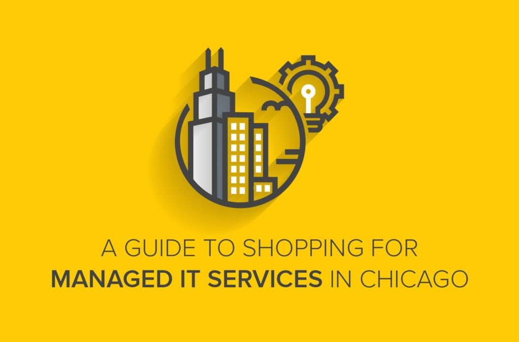 A Guide to Shopping for Managed IT Services in Chicago
