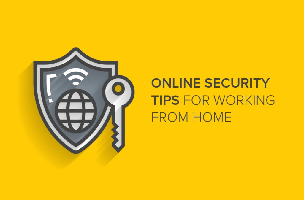 Online Security Tips for Working from Home