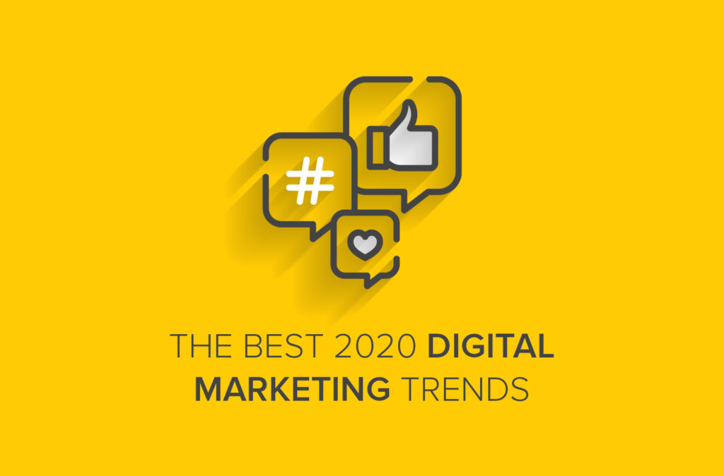 The Best 2020 Digital Marketing Trends