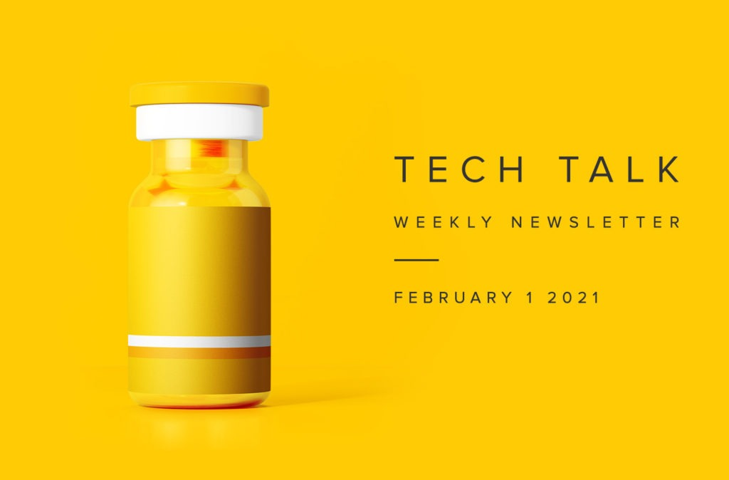 Tech Talk Weekly Newsletter: Monday, February 1, 2021